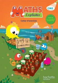 Maths Explicites CM2 - Cahier élève - Ed. 2016