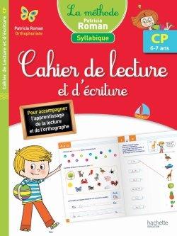 Méthode Patricia Roman - Cahier de lecture et d'écriture CP (6-7 ans)