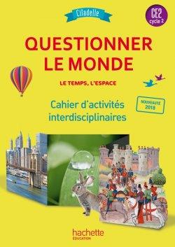 Questionner l'espace et le temps CE2 - Citadelle - Cahier numérique enseignant - Ed. 2018