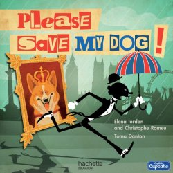 Anglais CM English Cupcake - Album 4 Please, save my dog ! numérique - 2016