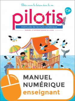 Lecture CP - Collection Pilotis - Manuel de code numérique enseignant - Edition 2019