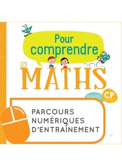 Pour comprendre les mathématiques CP - Parcours numériques - Ed. 2020