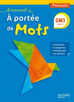 Le Nouvel A portée de mots - Français CM1 - Livre élève - Ed. 2015