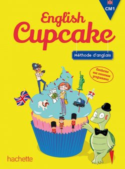 Anglais CM1 - Collection English Cupcake - Livre élève - Ed. 2016