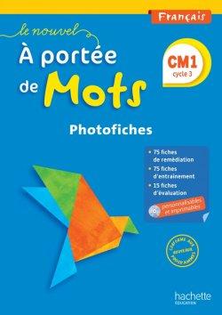 Le Nouvel A portée de mots - Français CM1 - Photofiches + CD - Ed. 2016