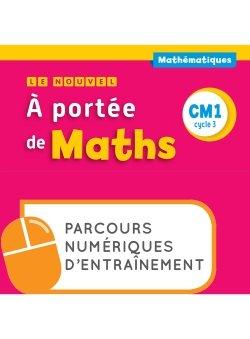 Le Nouvel A portée de maths CM1 - Parcours numériques - Ed. 2019