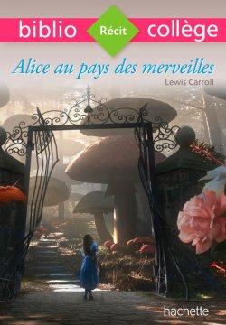 Bibliocollège - Alice au pays des merveilles, Lewis Carroll