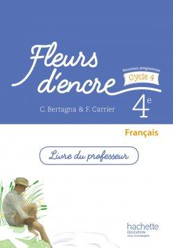 Fleurs d'encre français cycle 4 / 4e - Livre du professeur - éd. 2016
