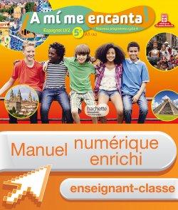 Manuel numérique A mi me encanta espagnol cycle 4 / 5e LV2 - Licence enseignant enrichie - éd. 2016