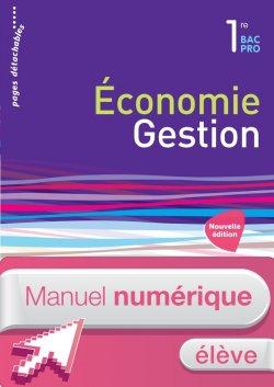 Economie-Gestion 1re Bac Pro - Manuel numérique élève simple - Ed. 2015