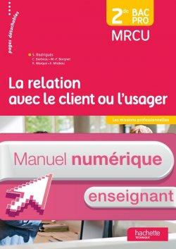 La relation client ou usager 2de Bac Pro - Manuel numérique enseignant simple - Ed. 2015