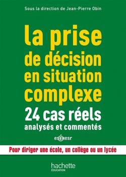 La prise de décision en situation complexe : 24 cas réels analysés et commentés
