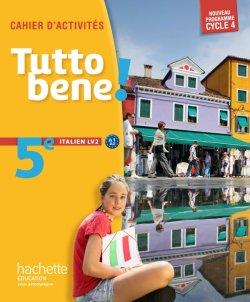 Tutto bene! italien cycle 4 / 5e LV2 - éd. 2016