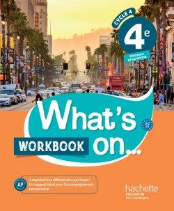 What's on... anglais cycle 4 / 4e - Workbook - éd. 2017
