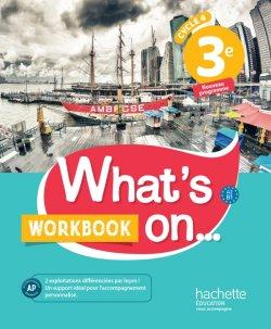 What's on... anglais cycle 4 / 3e - Workbook - éd. 2017