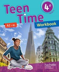 Teen Time anglais cycle 4 / 4e - Workbook - éd. 2017