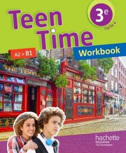 Teen Time anglais cycle 4 / 3e - Workbook - éd. 2017