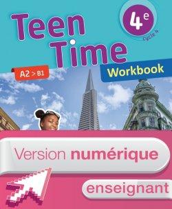 Version numérique enseignant Workbook Teen Time anglais cycle 4 / 4e - éd. 2017