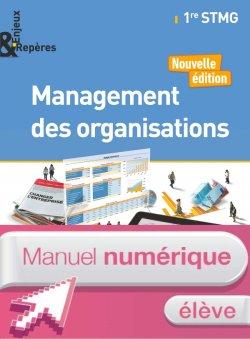 Enjeux et Repères Management des organisations 1re STMG Manuel numérique élève - Ed. 2017