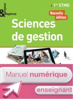 Enjeux et Repères Sciences de gestion 1re STMG - Manuel numérique enseignant - Ed. 2017