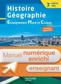 Histoire - Géographie - EMC 3e Prépa-Pro - Manuel numérique enseignant - Ed. 2017