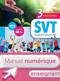 Sciences de la vie et de la Terre (SVT) 3e Prépa-Pro - Manuel numérique enseignant - Ed. 2017