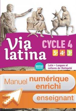 Via latina Latin Langues et cultures de l'Antiquité 5e 4e 3e Cycle 4 Manuel num enseignant Ed. 2017