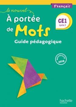 Le Nouvel A portée de mots - Français CE1 - Guide pédagogique - Ed. 2018