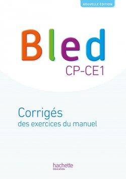 Bled CP/CE1 - Corrigés du manuel - Edition 2018