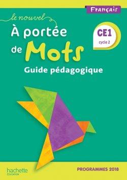 Le Nouvel A portée de mots CE1 - Guide pédagogique - Edition 2019