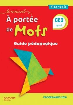 Le Nouvel A portée de mots CE2 - Guide pédagogique - Edition 2019