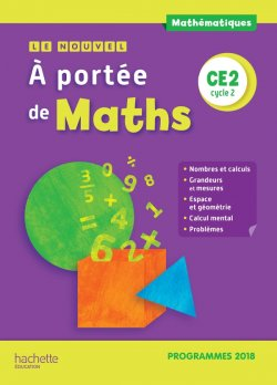 Le Nouvel A portée de maths CE2 - Manuel élève - Edition 2019