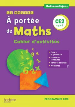 Le Nouvel A portée de maths CE2 - Cahier d'activités - Edition 2019