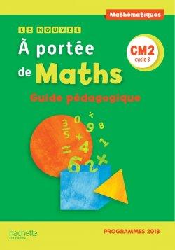Le Nouvel A portée de maths CM2 - Guide pédagogique - Edition 2019