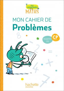Pour comprendre les maths CP - Cahier de problèmes - Ed. 2019