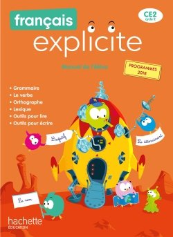 Français Explicite CE2 - Livre de l'élève - Ed. 2020