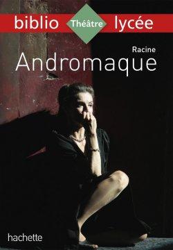Bibliolycée - Andromaque Racine