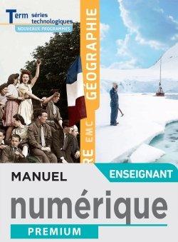 Histoire Géographie EMC Terminale séries technologiques - Manuel numérique enseignant - Éd. 2020