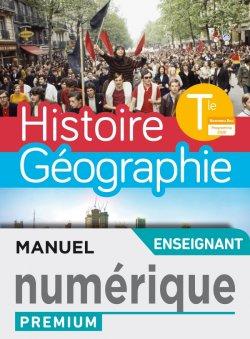 Histoire-Géographie Terminales compilation - Manuel numérique professeur premium - Ed. 2020