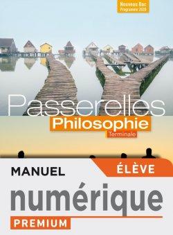 Passerelles Philosophie Terminale - Manuel numérique élève premium - Ed. 2020