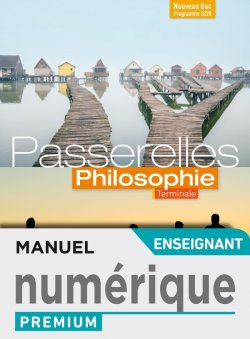 Passerelles Philosophie Terminale - Manuel numérique professeur premium - Ed. 2020