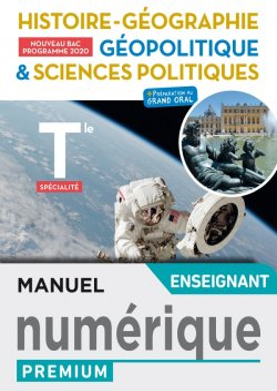 Histoire-Géo, Géopolitique, Sciences po, Tle- Manuel numérique enseignant Premium - Ed. 2020