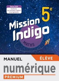Mission Indigo mathématiques cycle 4 / 5ème - Manuel numérique élève premium - éd. 2020