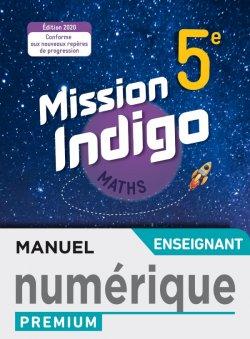 Mission Indigo mathématiques cycle 4 / 5ème - Manuel numérique professeur premium - éd. 2020