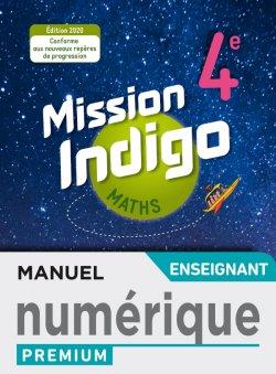 Mission Indigo mathématiques cycle 4 / 4ème - Manuel numérique professeur premium - éd. 2020