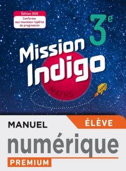 Mission Indigo mathématiques cycle 4 / 3ème - Manuel numérique élève premium - éd. 2020