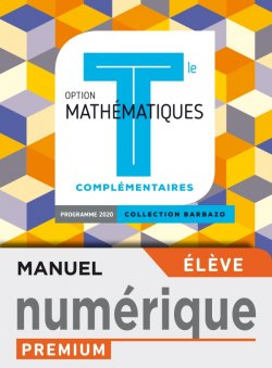 Barbazo Mathématiques Complémentaires terminales - Manuel numérique élève premium - Ed. 2020