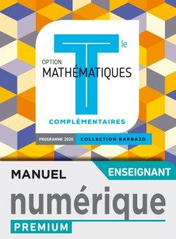 Barbazo Mathématiques Complémentaires terminales - Manuel numérique professeur premium - Ed. 2020