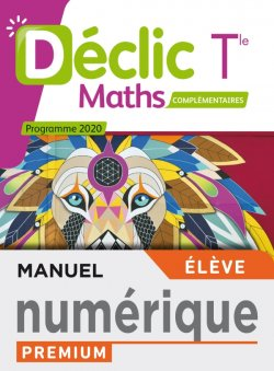 Déclic option Mathématiques Complémentaires terminales- Manuel numérique élève premium - Ed. 2020