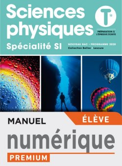Sciences Physiques/ Spécialité SI Tles - Manuel numérique élève premium - Ed. 2020